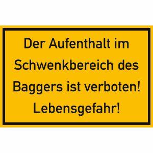 Der Aufenthalt im Schwenkbereich des Baggers ist verboten!