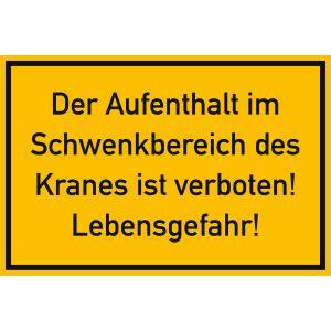 Der Aufenthalt im Schwenkbereich des Kranes ist verboten!