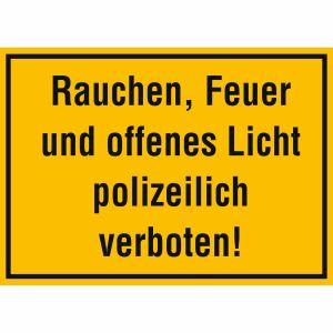 Rauchen, Feuer und offenes Licht polizeilich verboten!