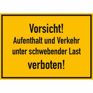 Vorsicht! Aufenthalt und Verkehr unter schwebender Last verboten!