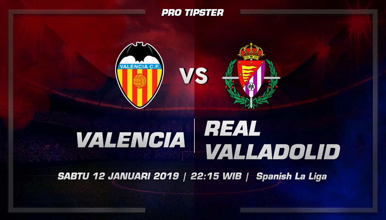 Prediksi Taruhan Bola Valencia vs Real Valladolid 12 Januari 2019