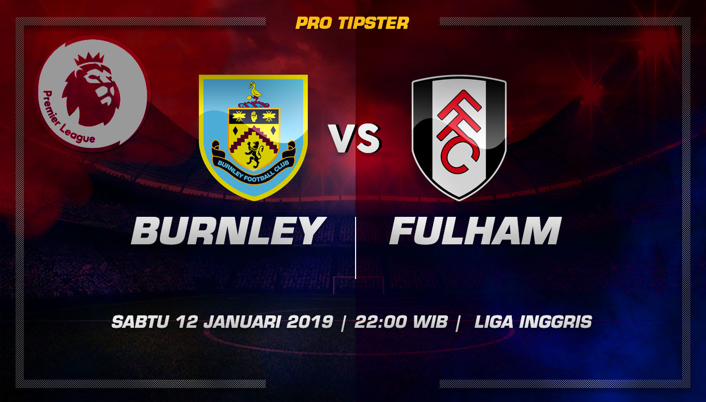Prediksi Taruhan Bola Burnley VS Fulham 12 Januari 2019