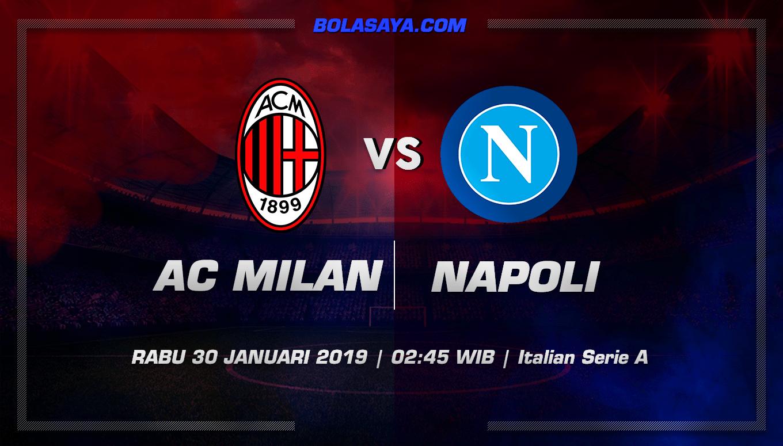 Prediksi Taruhan Bola AC Milan Vs Napoli 30 Januari 2019