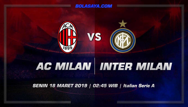 Prediksi Taruhan Bola AC Milan vs Inter Milan 18 Maret 2019
