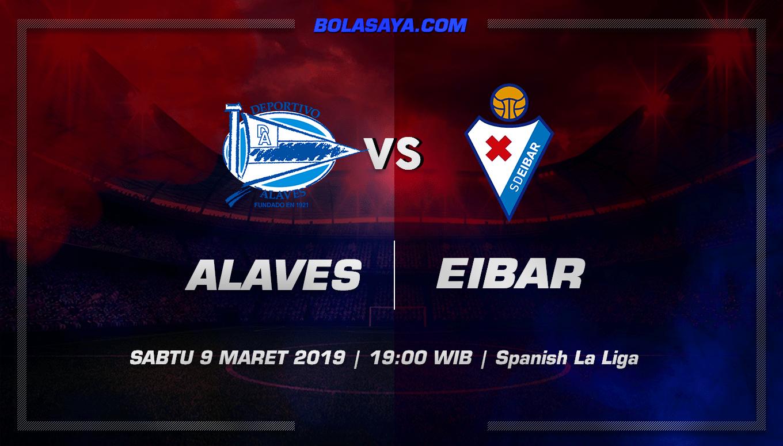 Prediksi Taruhan Bola Alaves vs Eibar 9 Maret 2019