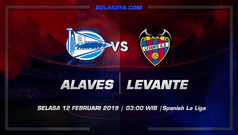 Prediksi Taruhan Bola Alaves vs Levante 12 Februari 2019