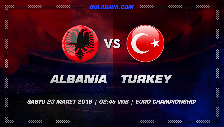 Prediksi Taruhan Bola Albania vs Turkey 23 Maret 2019