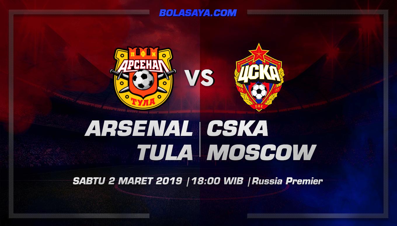 Prediksi Taruhan Bola Arsenal Tula vs CSKA Moscow 2 Maret 2019