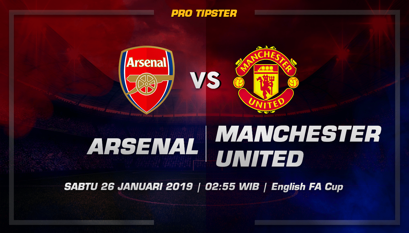 Prediksi Taruhan Bola Arsenal vs Manchester United 26 Januari 2019