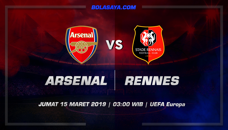 Prediksi Taruhan Bola Arsenal vs Rennes 15 Maret 2019