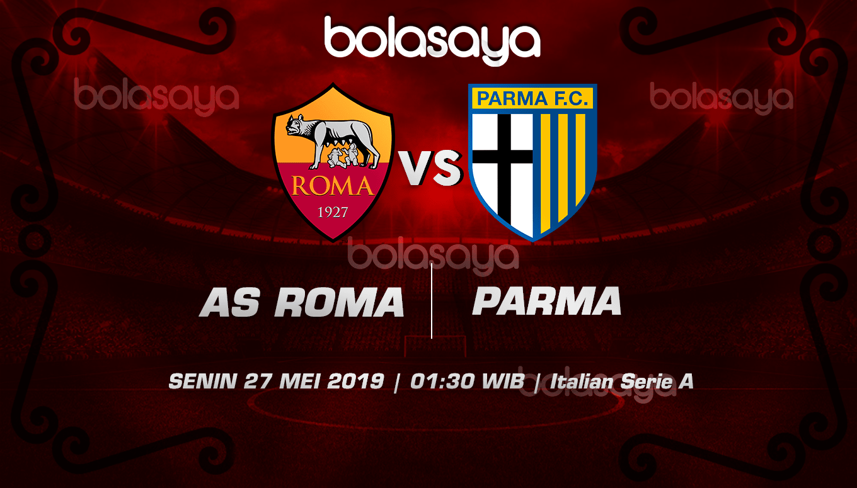 Prediksi Taruhan Bola As Roma Vs Parma 27 Mei 2019