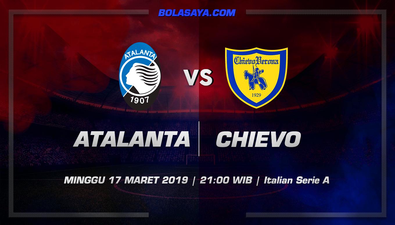 Prediksi Taruhan Bola Atalanta vs Chievo 17 Maret 2019