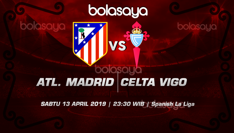 Prediksi Taruhan Bola Atl. Madrid vs Celta Vigo 13 April 2019