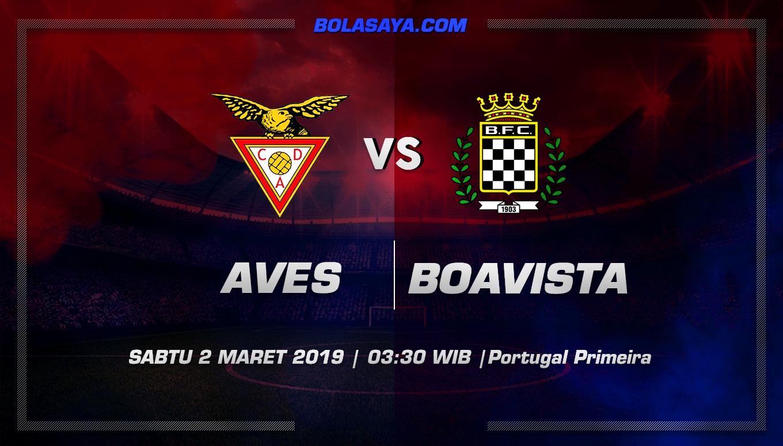 Prediksi Taruhan Bola Aves vs Boavista 2 Maret 2019