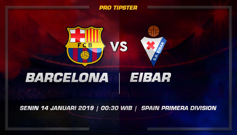 Prediksi Taruhan Bola Barcelona vs Eibar 14 Januari 2019