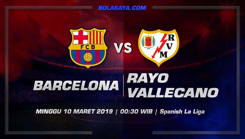 Prediksi Taruhan Bola Barcelona vs Rayo Vallecano 10 Maret 2019