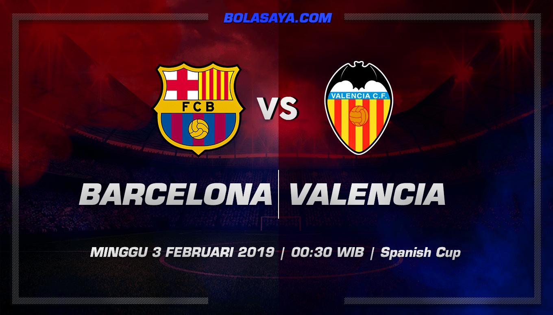 Prediksi Taruhan Bola Barcelona vs Valencia 3 Februari 2019
