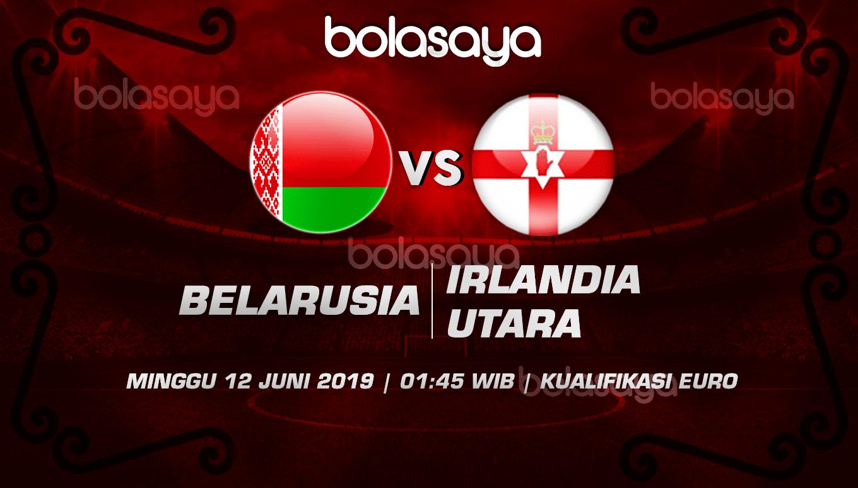 Prediksi Taruhan Bola Belarusia vs Irlandia Utara 12 Juni 2019