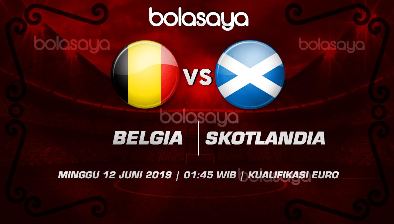 Prediksi Taruhan Bola Belgia vs Skotlandia 12 Juni 2019