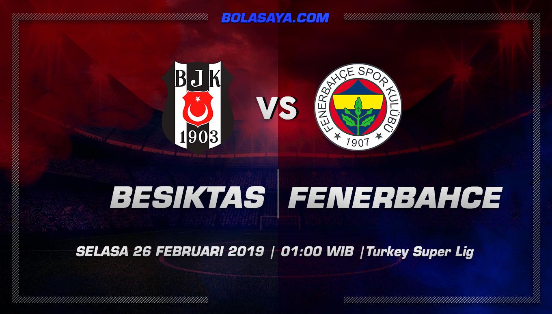 Prediksi Taruhan Bola Besiktas vs Fenerbahce 26 Februari 2019