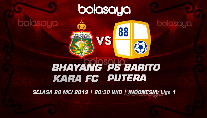 Prediksi Taruhan Bola Bhayangkara FC vs PS Barito Putera 28 Mei 2019