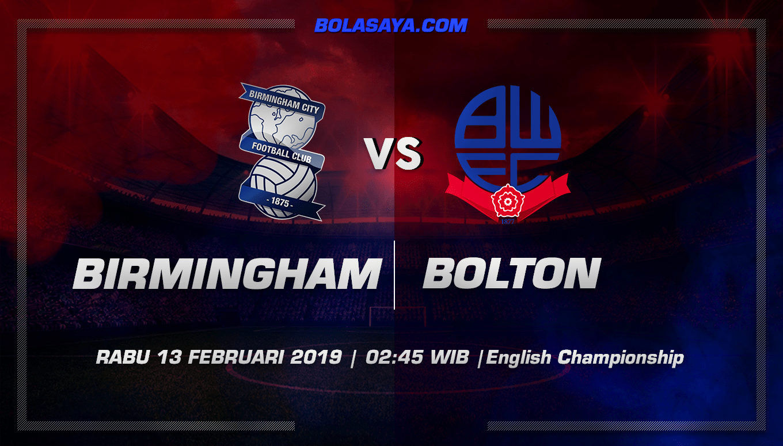 Prediksi Taruhan Bola Birmingham vs Bolton 13 Februari 2019