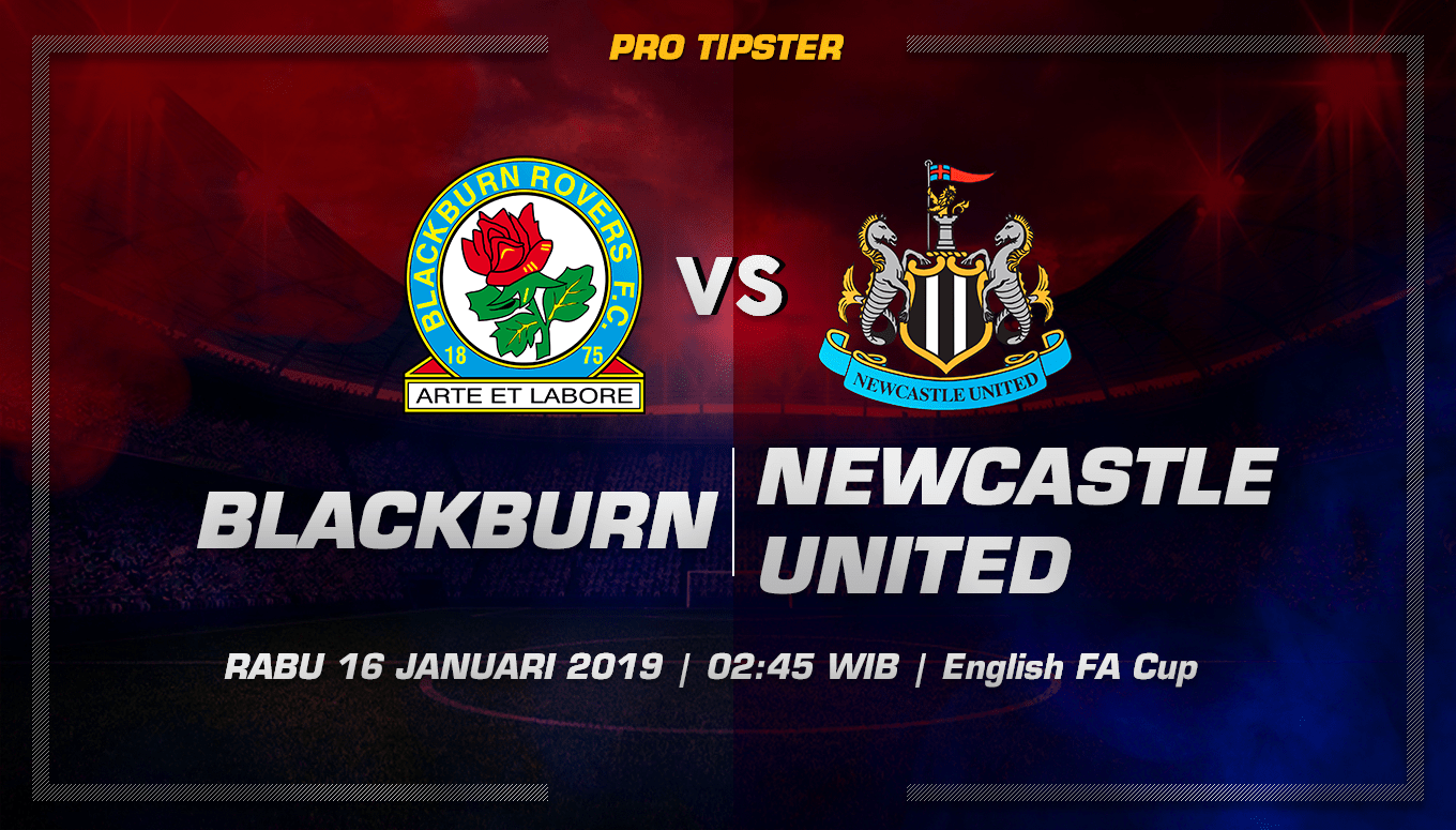Prediksi Taruhan Bola Blackburn vs Newcastle United 16 Januari 2019