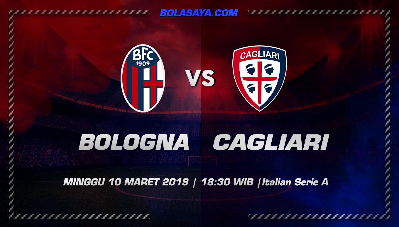 Prediksi Taruhan Bola Bologna vs Cagliari 10 Maret 2019