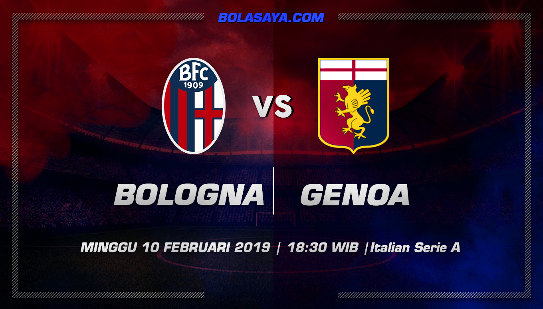Prediksi Taruhan Bola Bologna vs Genoa 10 Februari 2019