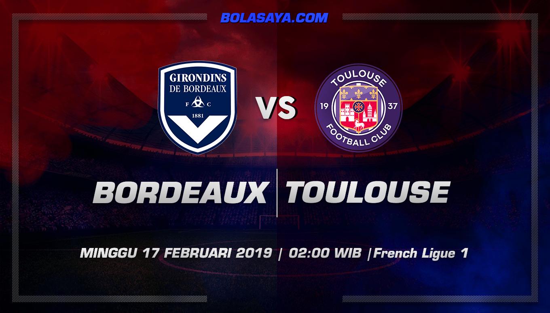 Prediksi Taruhan Bola Bordeaux vs Toulouse 17 Februari 2019