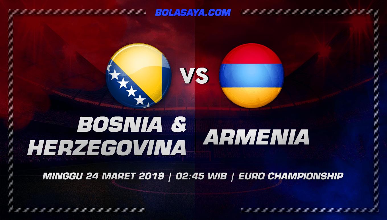 Prediksi Taruhan Bola Bosnia & Herzegovina vs Armenia 24 Maret 2019