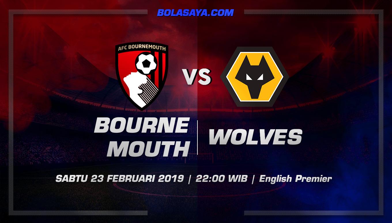 Prediksi Taruhan Bola Bournemouth vs Wolverhampton 23 Februari 2019