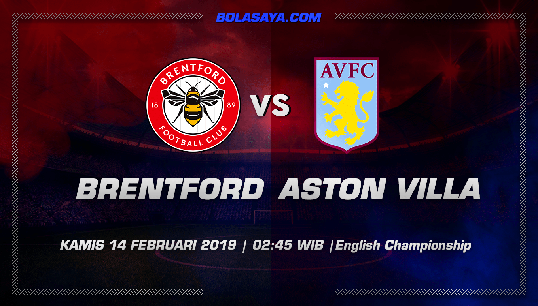 Prediksi Taruhan Bola Brentford vs Aston Villa 14 Februari 2019