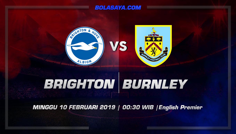 Prediksi Taruhan Bola Brighton Hove Albion vs Burnley 10 Februari 2019