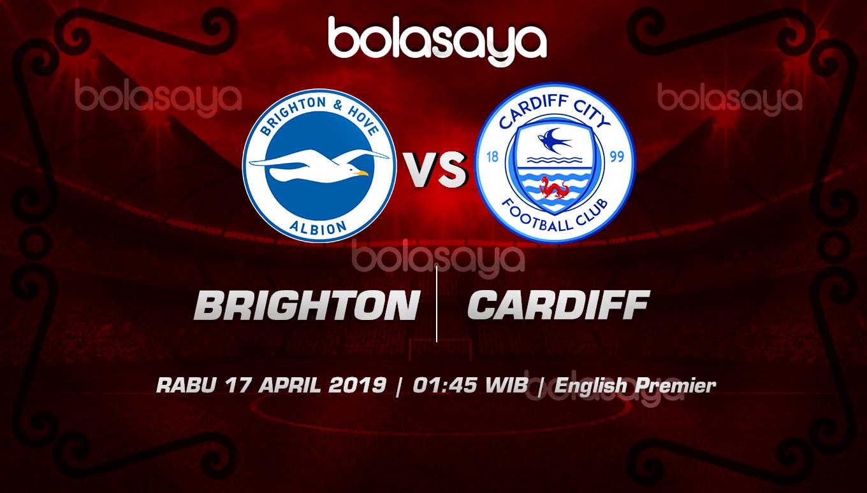 Prediksi Taruhan Bola Brighton Hove Albion vs Cardiff 17 April 2019