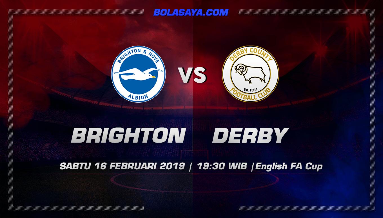 Prediksi Taruhan Bola Brighton Hove Albion vs Derby 16 Februari 2019