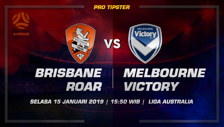 Prediksi Taruhan Bola Brisbane Roar vs Melbourne Victory 15 Januari 2019
