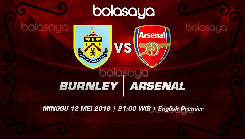 Prediksi Taruhan Bola Burnley vs Arsenal 12 Mei 2019