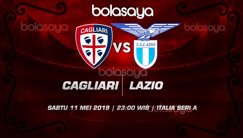 Prediksi Taruhan Bola Cagliari Vs Lazio 11 Mei 2019