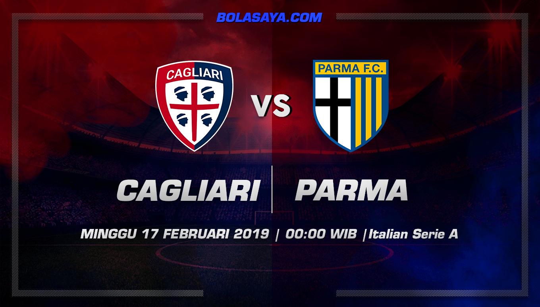 Prediksi Taruhan Bola Cagliari vs Parma 17 Februari 2019
