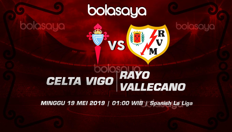 Prediksi Taruhan Bola Celta Vigo Vs Rayo Vallecano 19 Mei 2019