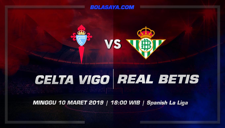 Prediksi Taruhan Bola Celta Vigo vs Real Betis 10 Maret 2019