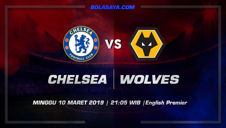 Prediksi Taruhan Bola Chelsea vs Wolverhampton 10 Maret 2019