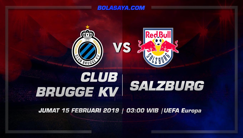 Prediksi Taruhan Bola Club Brugge vs Red Bull Salzburg 15 Februari 2019