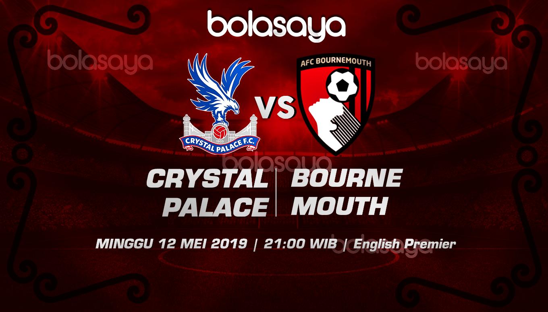 Prediksi Taruhan Bola Crystal Palace vs Bournemouth 12 Mei 2019