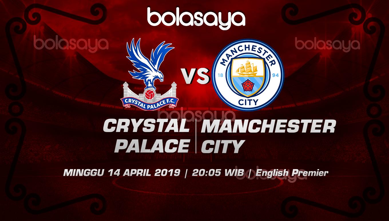 Prediksi Taruhan Bola Crystal Palace vs Manchester City 14 April 2019