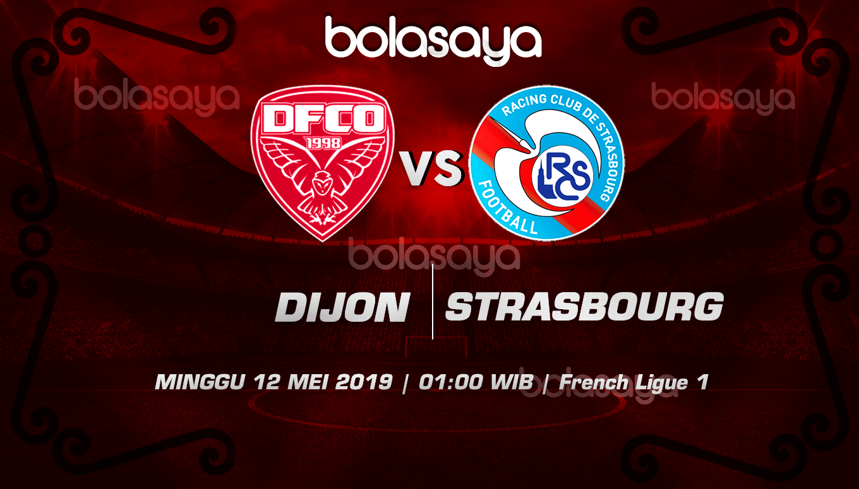 Prediksi Taruhan Bola Dijon Vs Strasbourg 12 Mei 2019