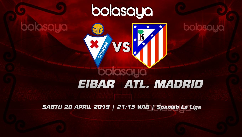 Prediksi Taruhan Bola Eibar vs Atl. Madrid 20 April 2019