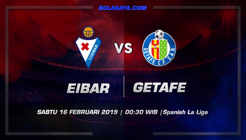 Prediksi Taruhan Bola Eibar vs Getafe 16 Februari  2019