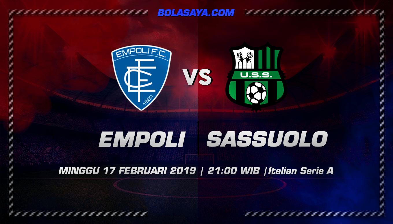 Prediksi Taruhan Bola Empoli vs Sassuolo 17 Februari 2019